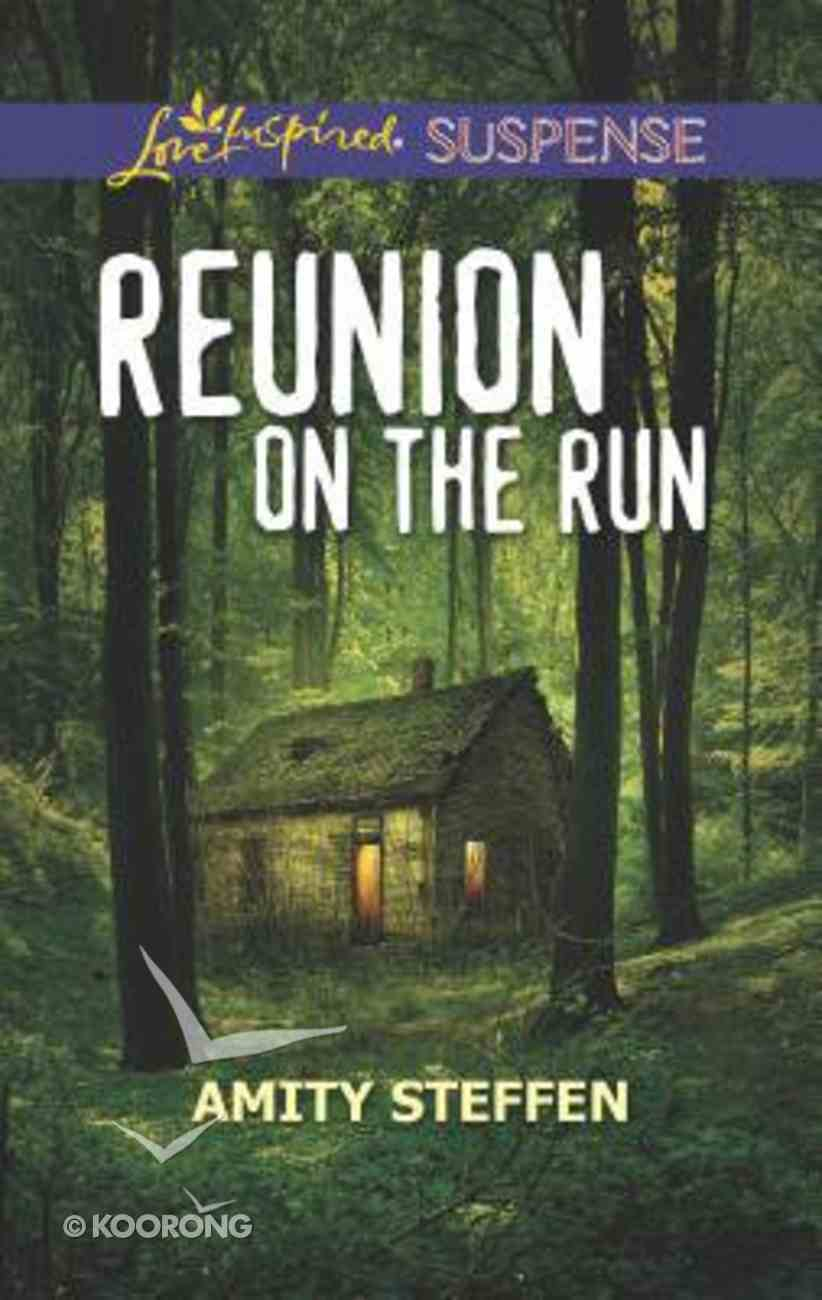 Reunion on the Run (Love Inspired Suspense Series) Mass Market