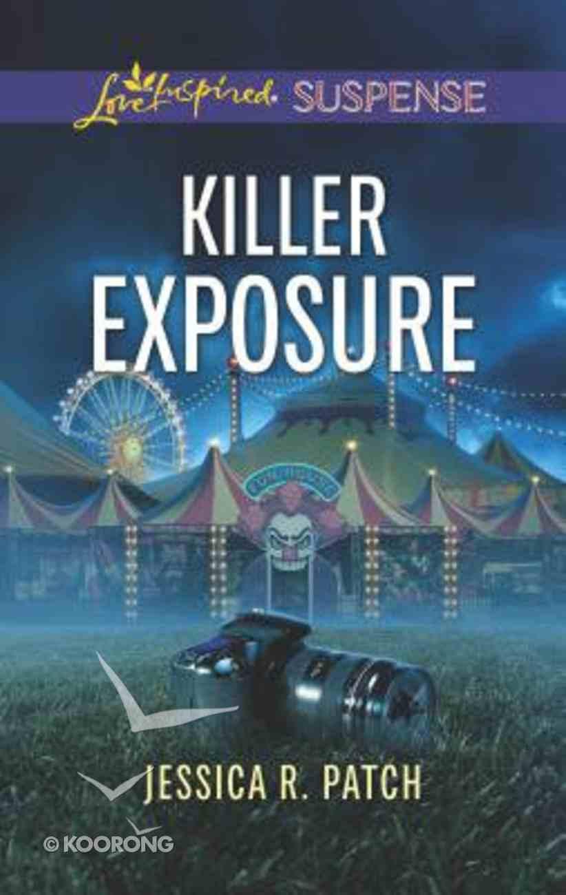 Killer Exposure (Love Inspired Suspense Series) Mass Market