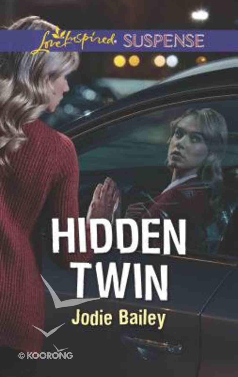 Hidden Twin (Love Inspired Suspense Series) Mass Market