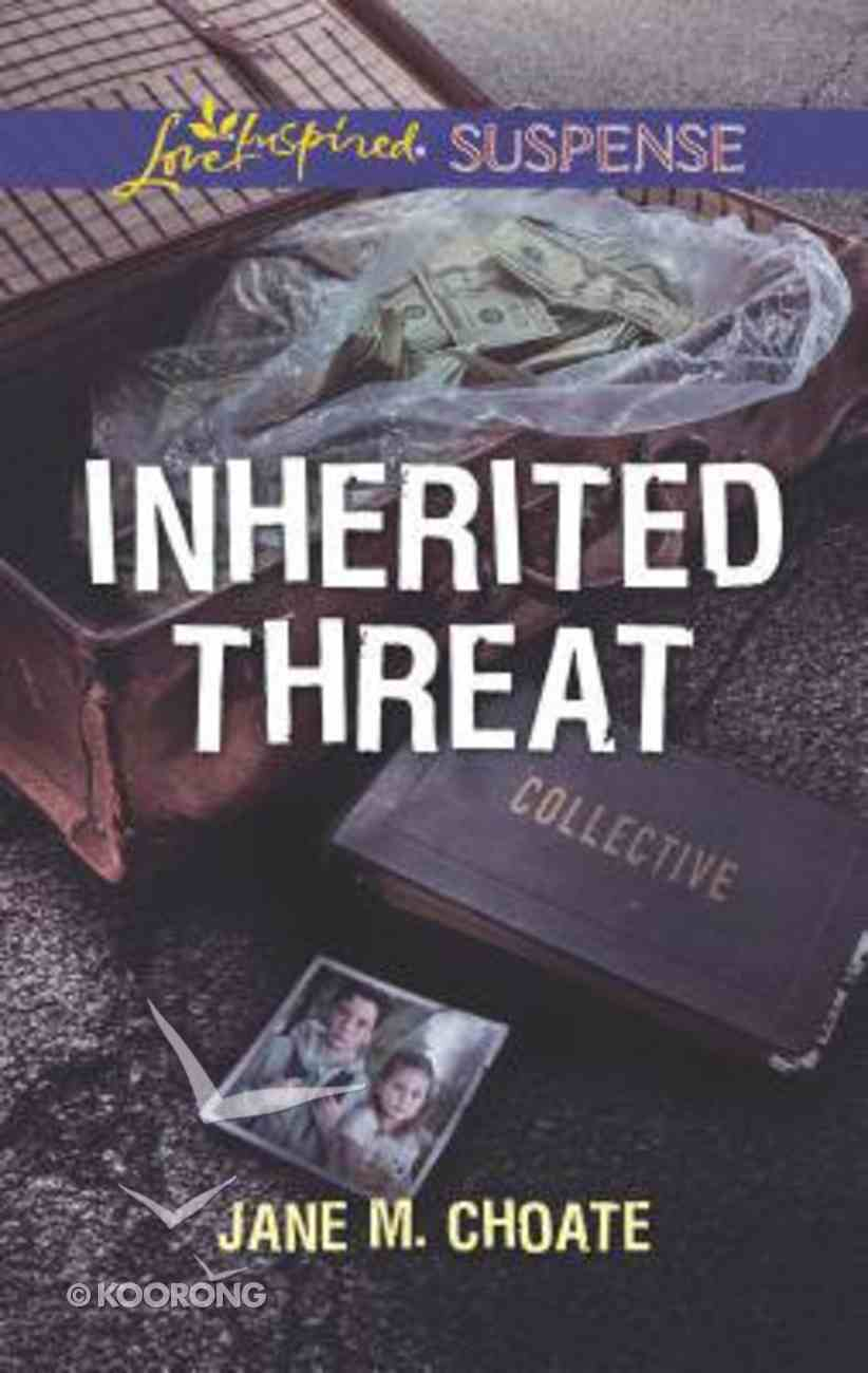Inherited Threat (Love Inspired Suspense Series) Mass Market