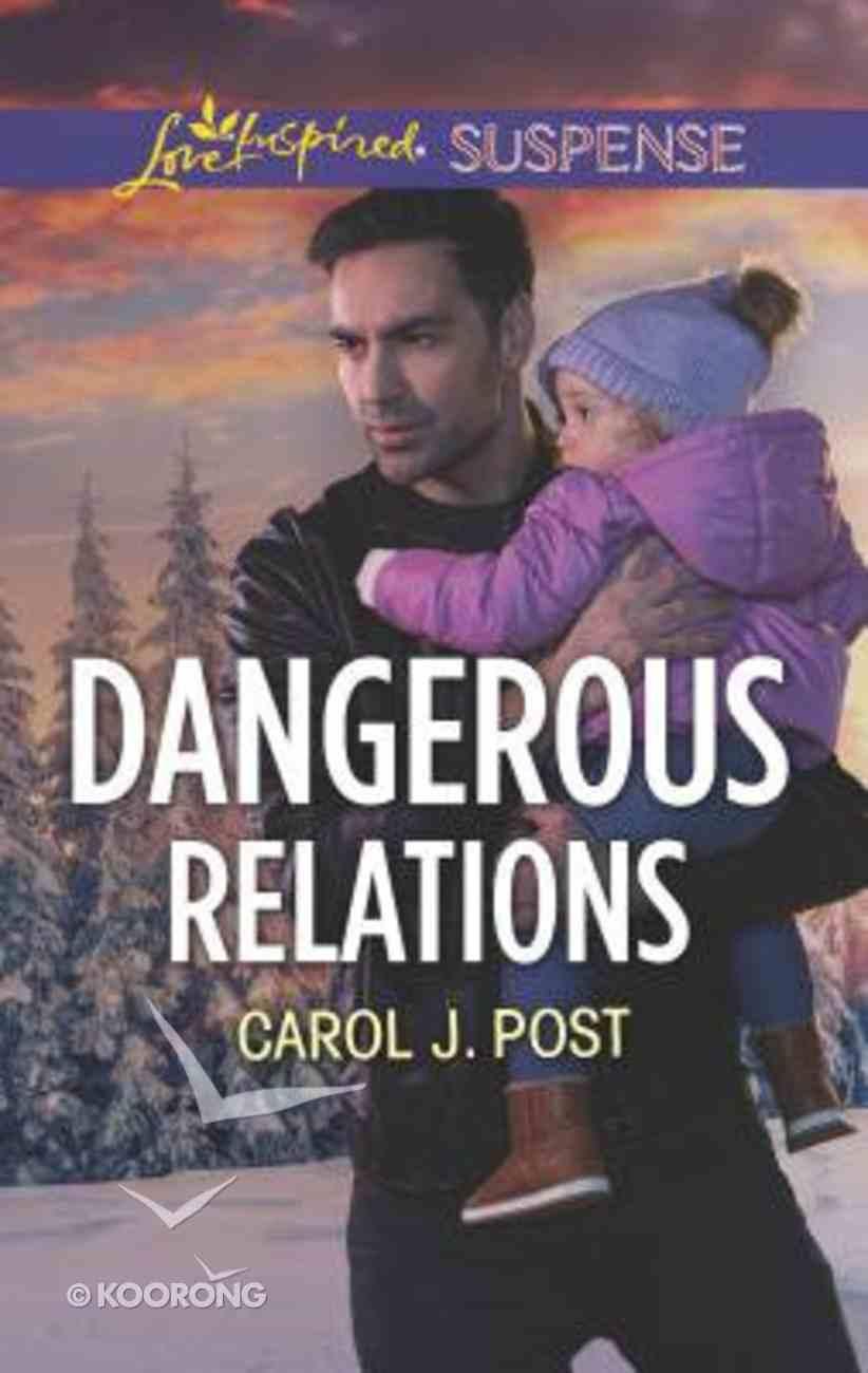 Dangerous Relations (Love Inspired Suspense Series) Mass Market
