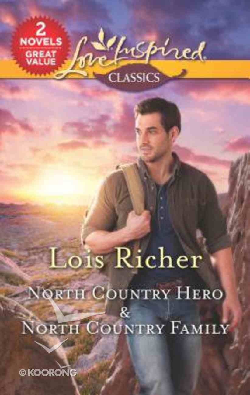 North Country Hero/North Country Family (Love Inspired 2 Books In 1 Series) Mass Market