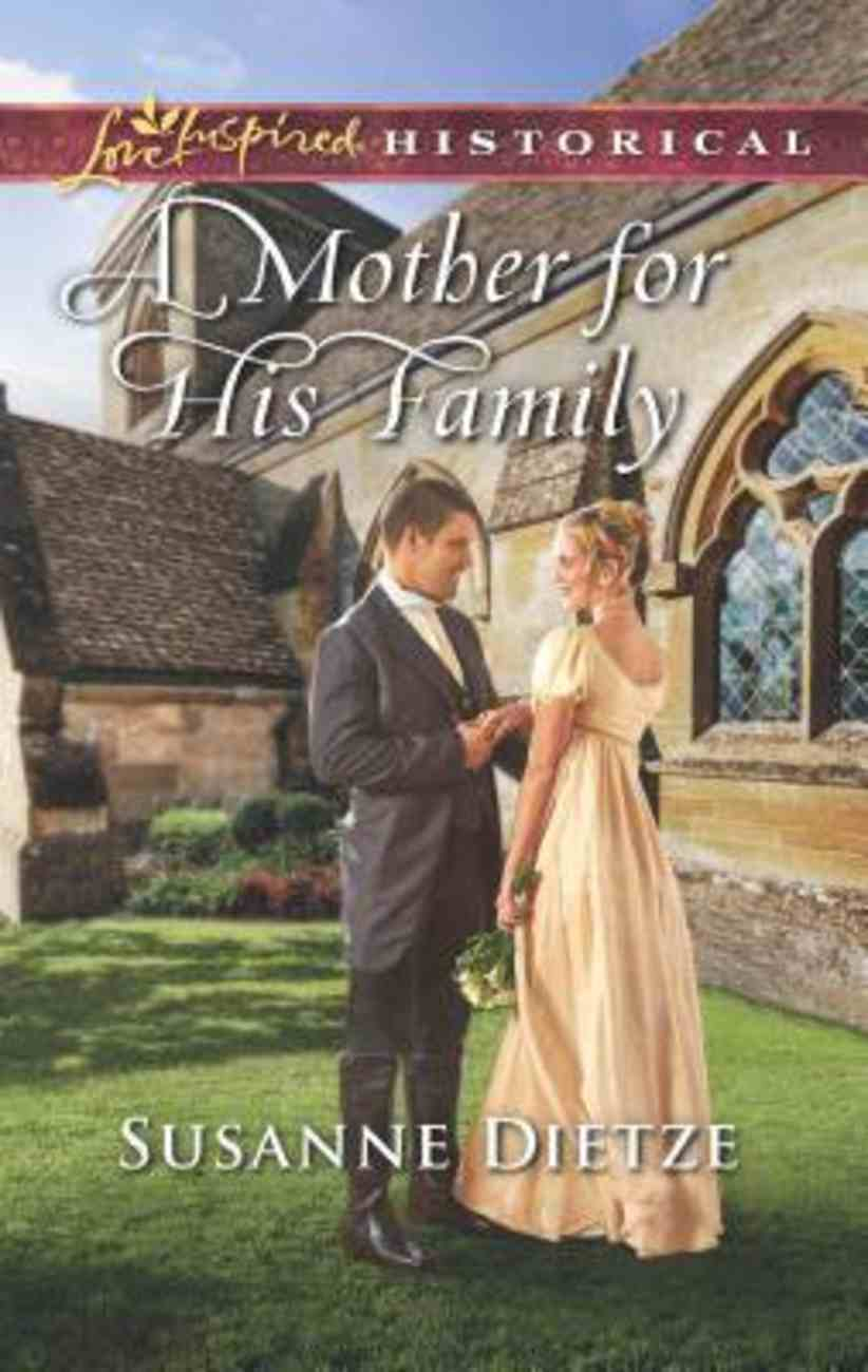 A Mother For His Family (Love Inspired Series Historical) Mass Market