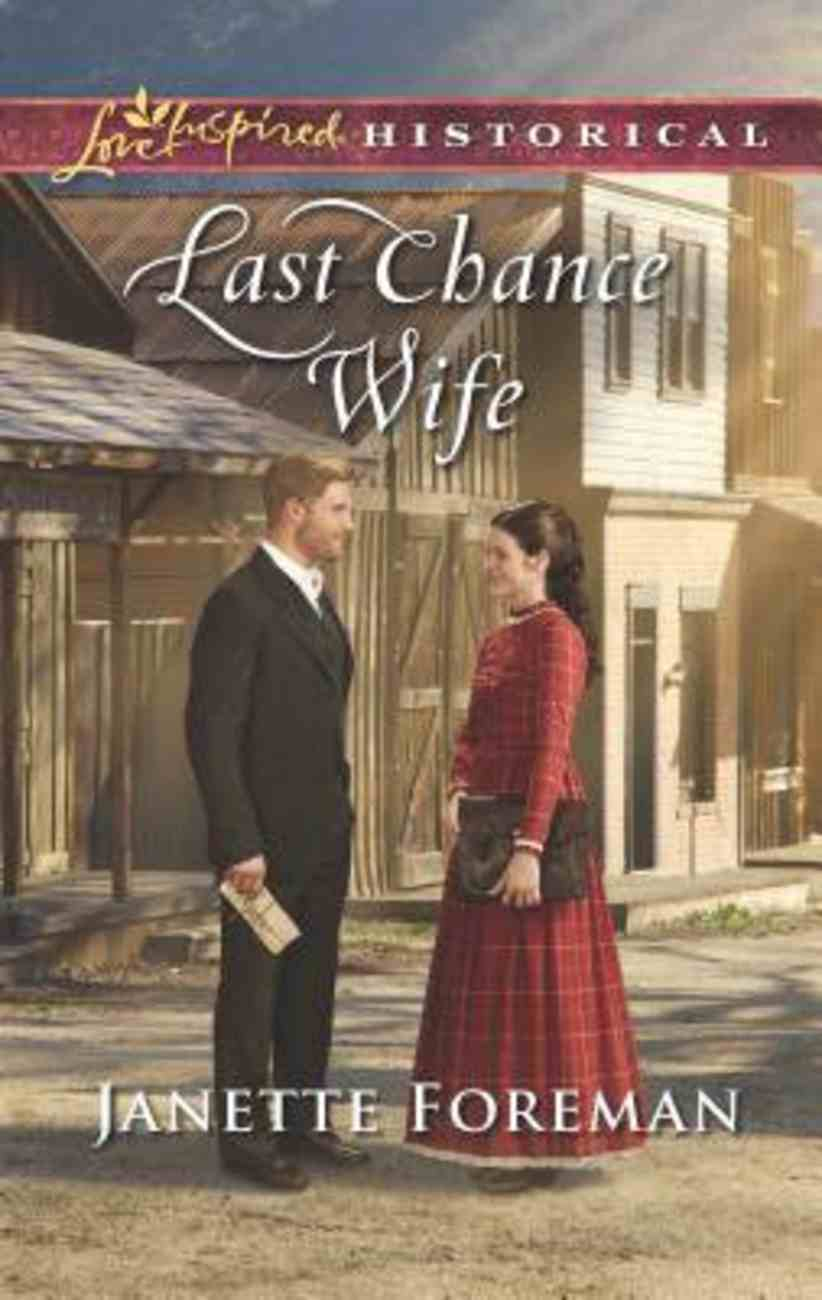 Last Chance Wife (Love Inspired Series Historical) Mass Market