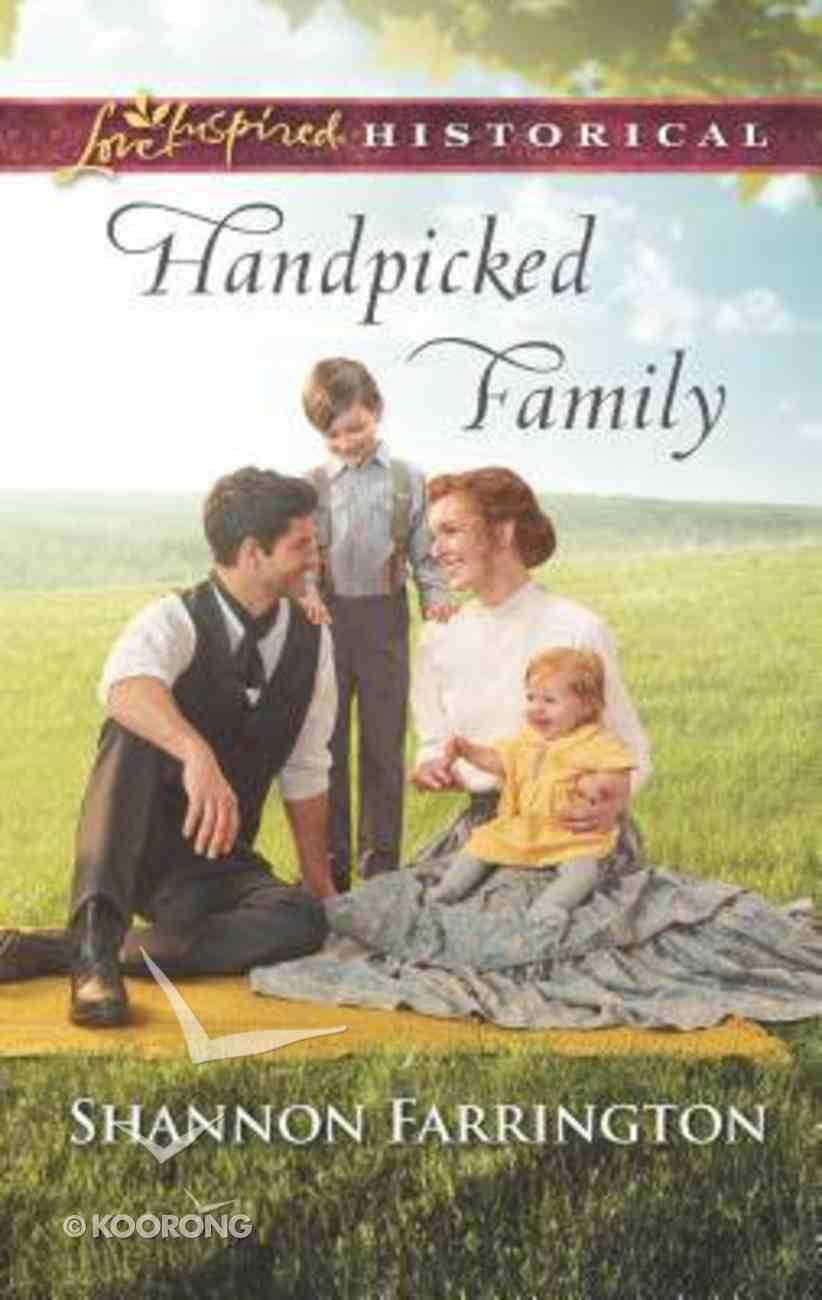 Handpicked Family (Love Inspired Series Historical) Mass Market