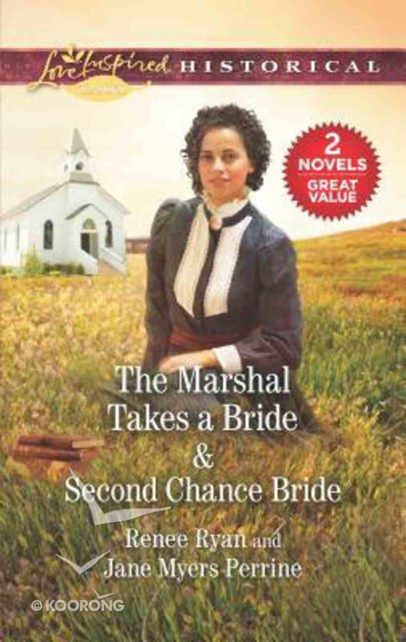 Marshal Takes a Bride, the & Second Chance Bride (2 Books in 1) (Love Inspired Series Historical) Mass Market