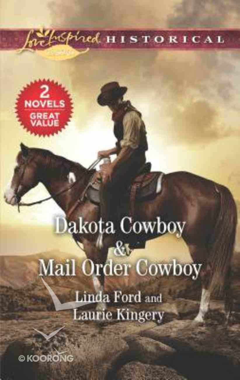 Dakota Cowboy & Mail Order Cowboy (2 Books in 1) (Love Inspired Series Historical) Mass Market