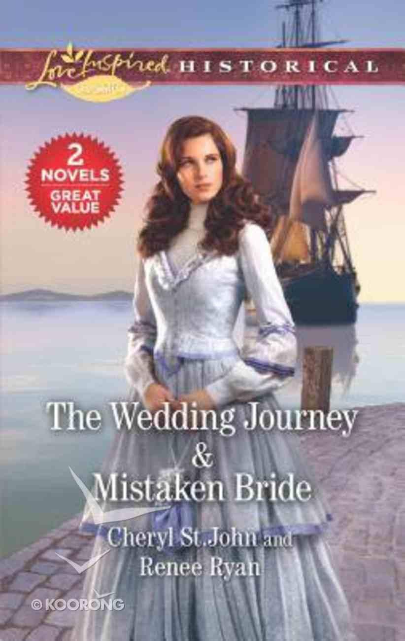The Wedding Journey & Mistaken Bride (2 Books in 1) (Love Inspired Series Historical) Mass Market