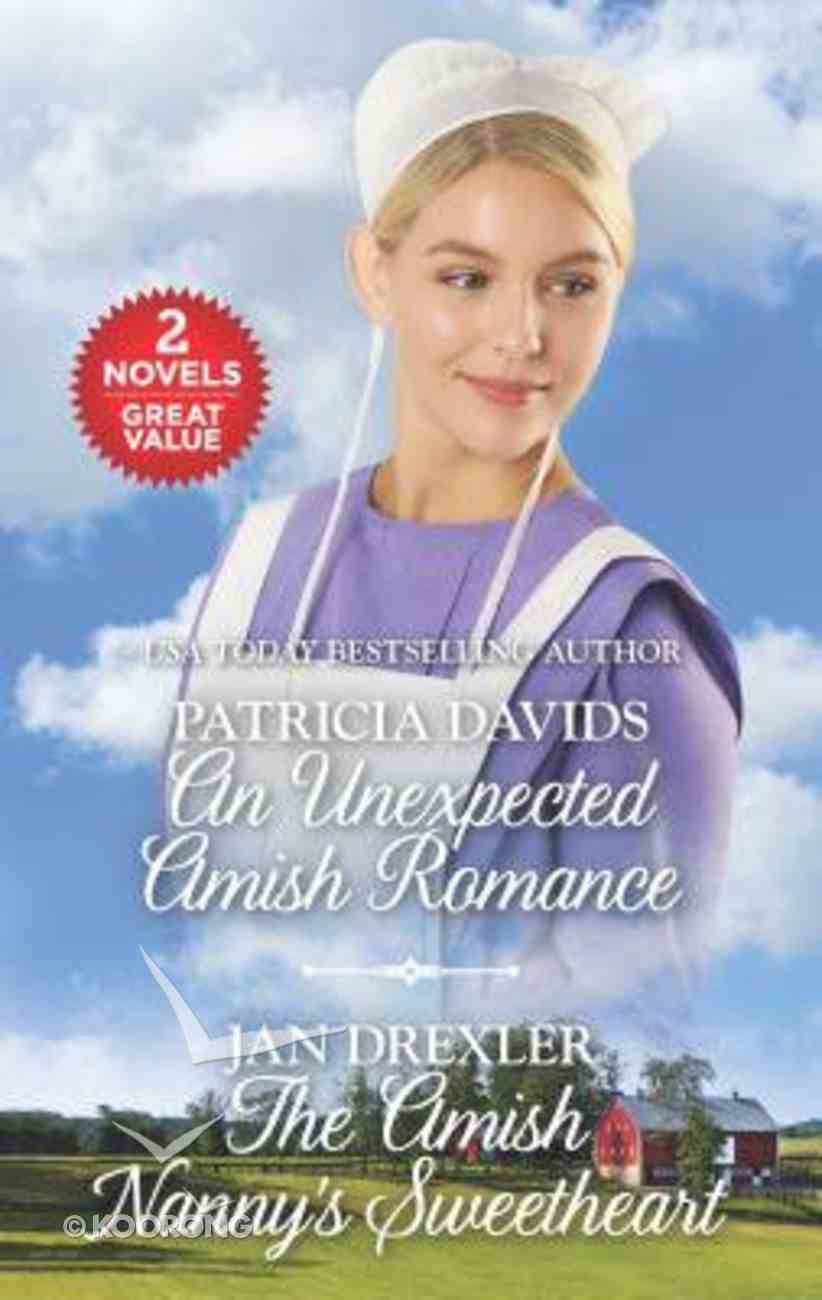 An Unexpected Amish Romance/The Amish Nanny's Sweetheart (Love Inspired 2 Books In 1 Series) Mass Market