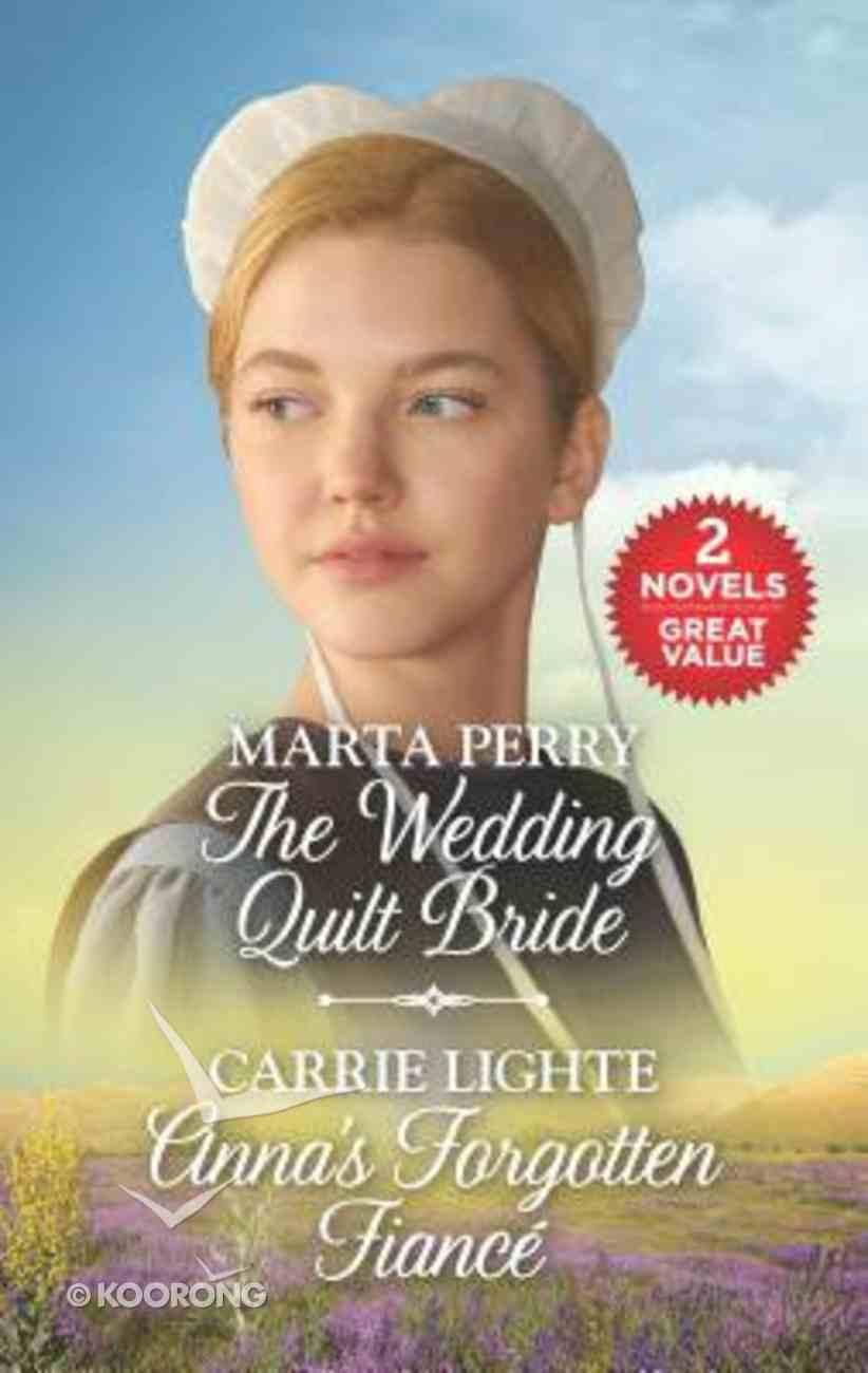 Wedding Quilt Bride, the / Anna's Forgotten Fiance (2 Books in 1) (Love Inspired Series) Mass Market