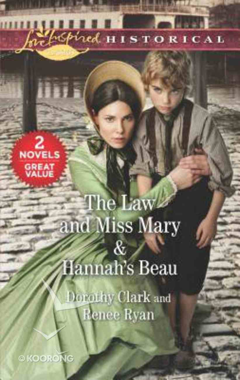 Law and Miss Mary, the & Hannah's Beau (2 Books in 1) (Love Inspired Series Historical) Mass Market
