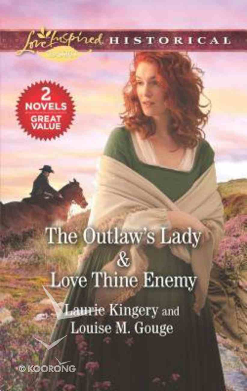 Outlaw's Lady, the & Love Thine Enemy (2 Books in 1) (Love Inspired Series Historical) Mass Market