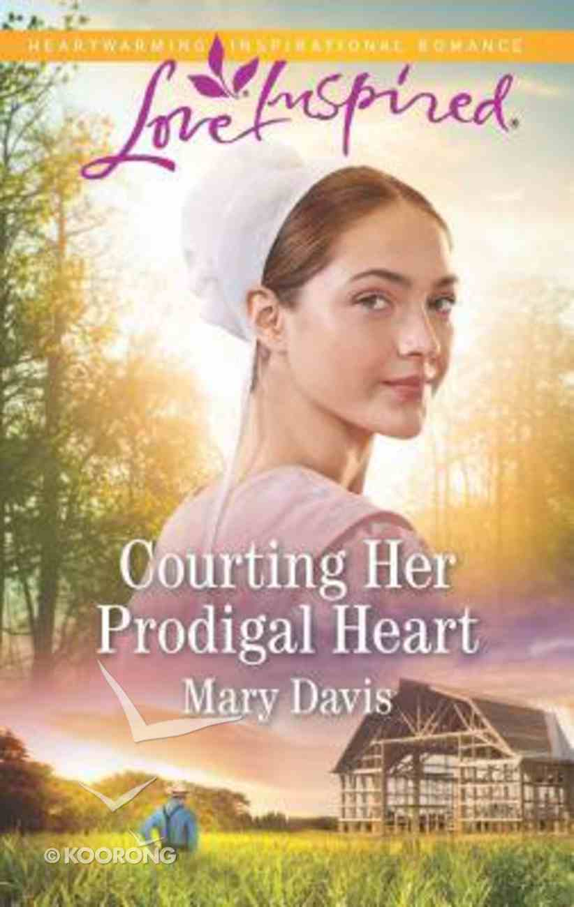 Courting Her Prodigal Heart (Prodigals Daughters) (Love Inspired Series) Mass Market
