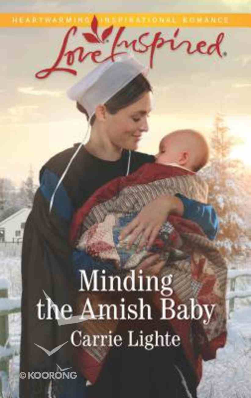 Minding the Amish Baby (Amish County Courtships) (Love Inspired Series) Mass Market