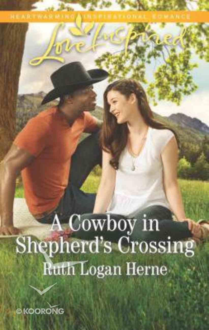 A Cowboy in Shepherd's Crossing (Shepherd's Crossing) (Love Inspired Series) Mass Market