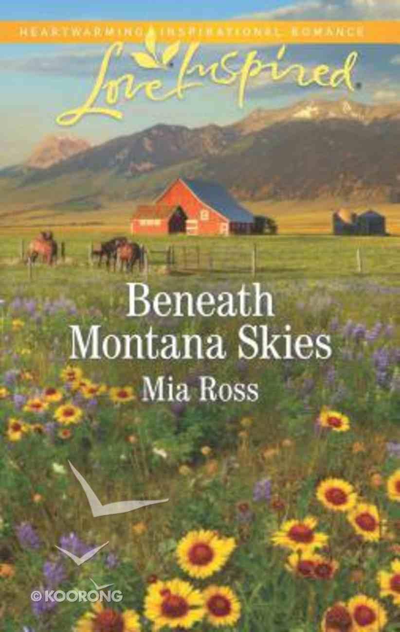 Beneath Montana Skies (Mustang Ridge) (Love Inspired Series) Mass Market