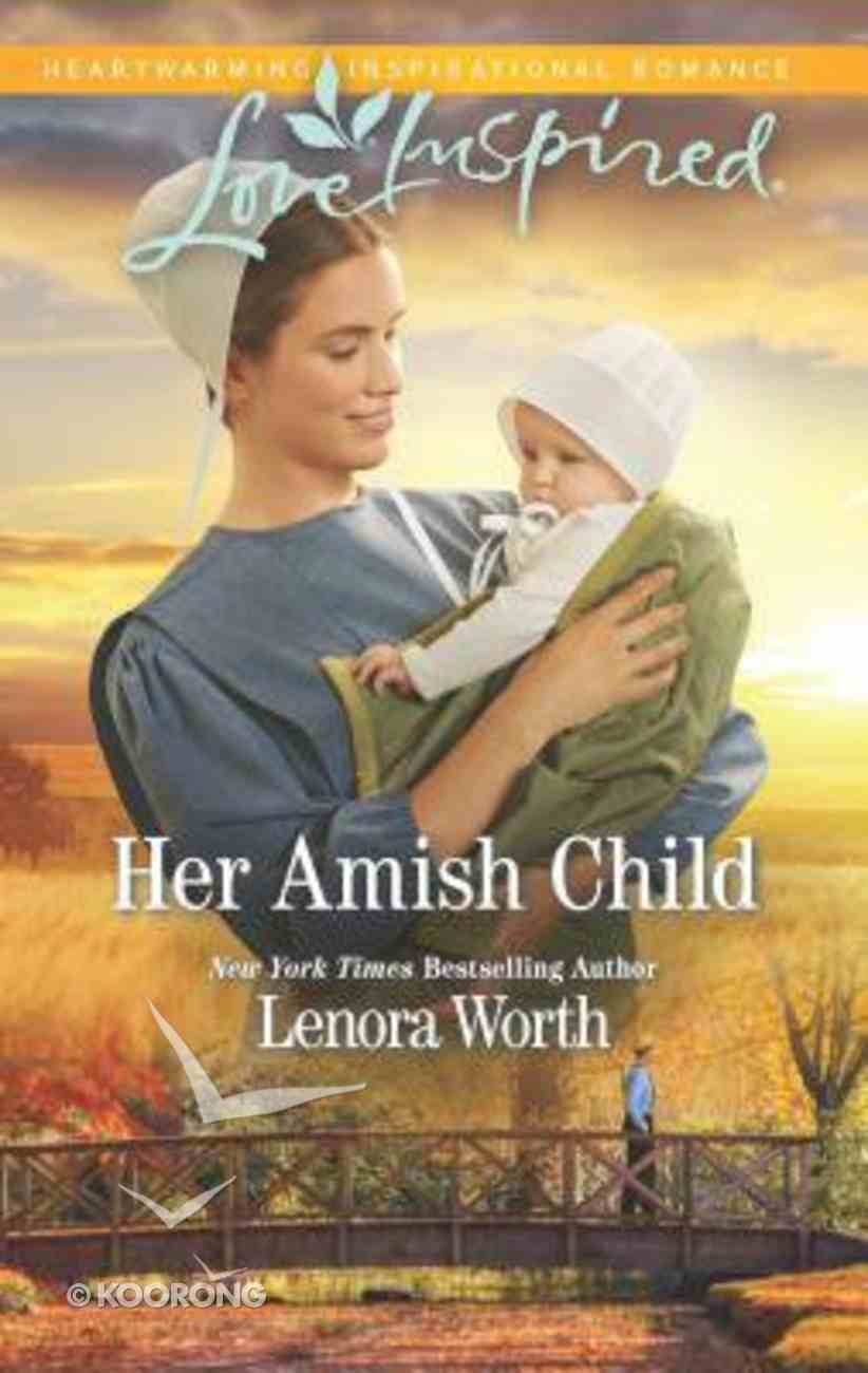 Her Amish Child (Amish Seasons) (Love Inspired Series) Mass Market