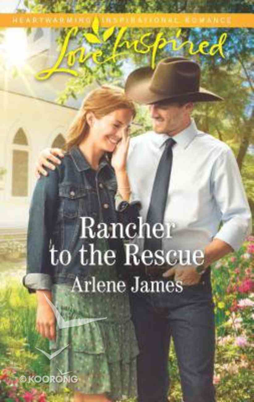 Rancher to the Rescue (Three Brothers Ranch) (Love Inspired Series) Mass Market