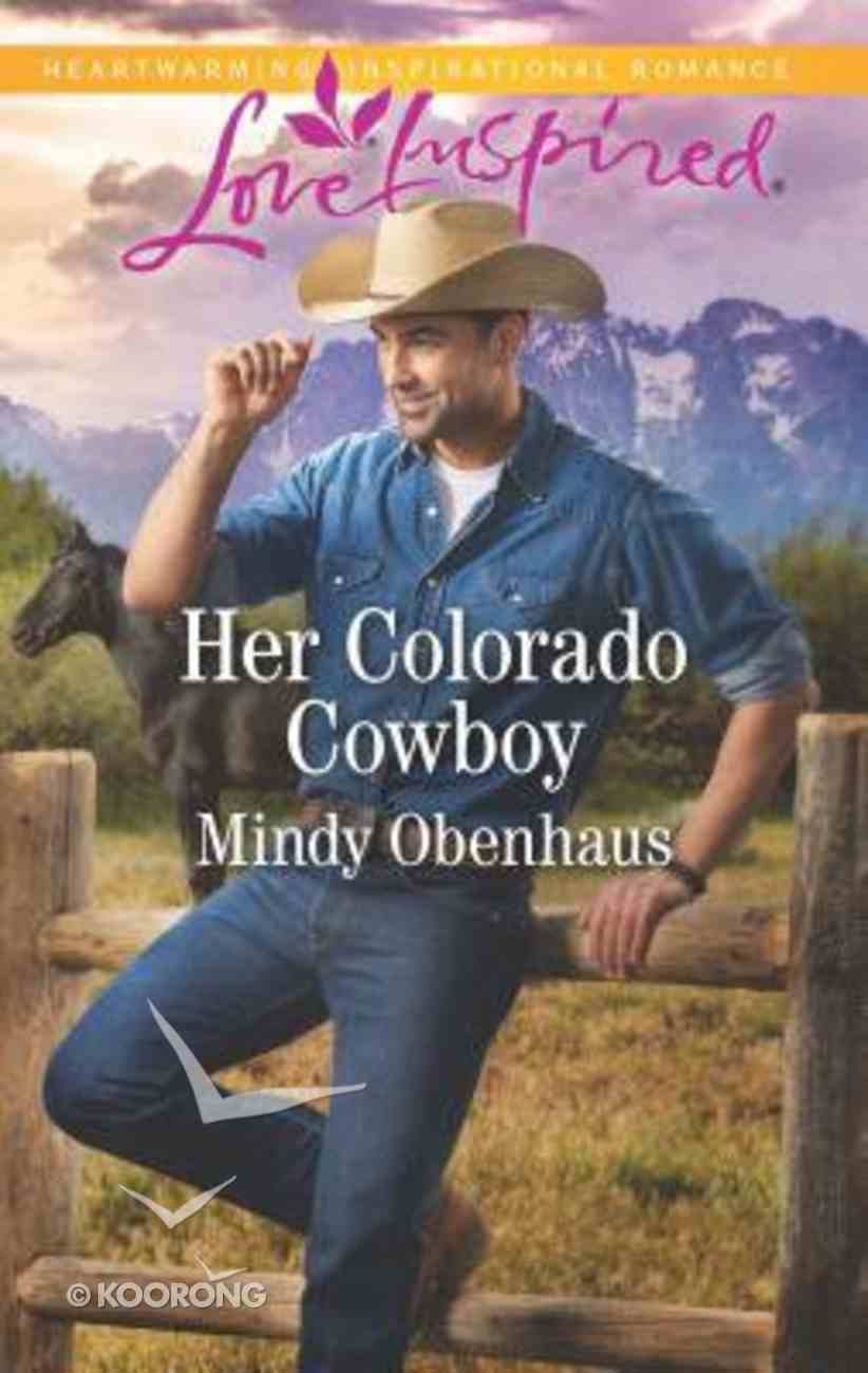 Her Colorado Cowboy (Rocky Mountain Heroes) (Love Inspired Series) Mass Market