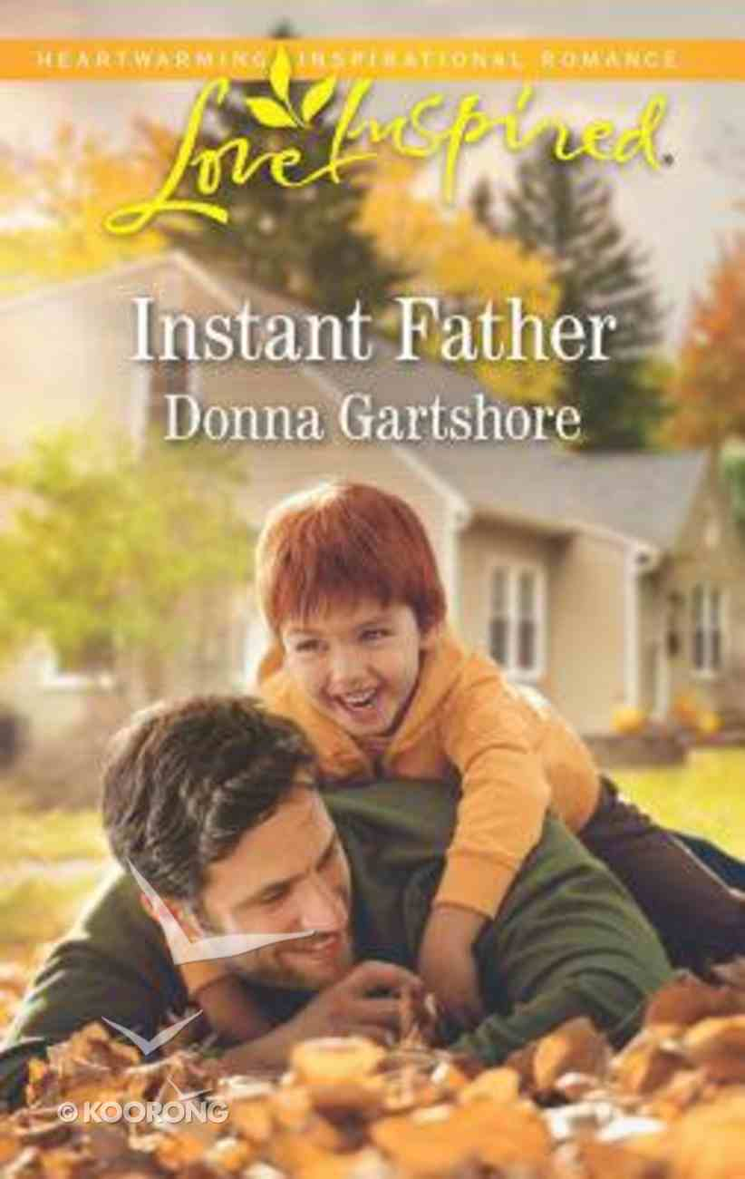 Instant Father (Love Inspired Series) Mass Market