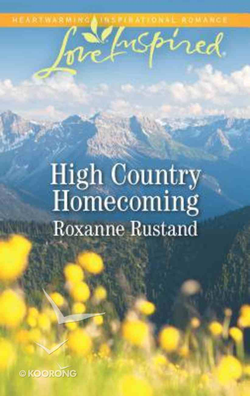 High Country Homecoming (Rocky Mountain Ranch) (Love Inspired Series) Mass Market