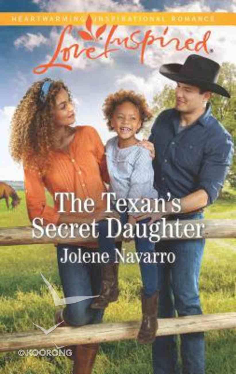 The Texan's Secret Daughter (Cowboys of Diamondback Ranch) (Love Inspired Series) Mass Market