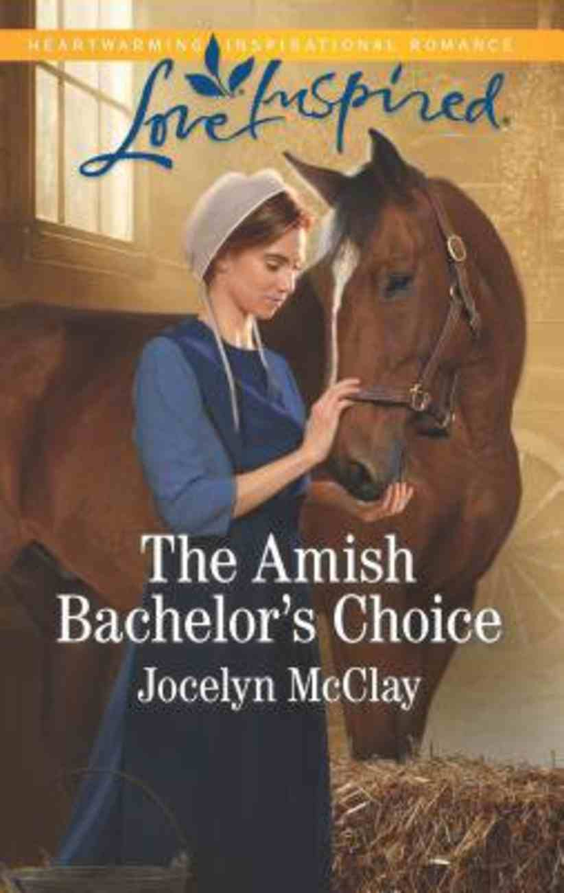 The Amish Bachelor's Choice (Love Inspired Series) Mass Market