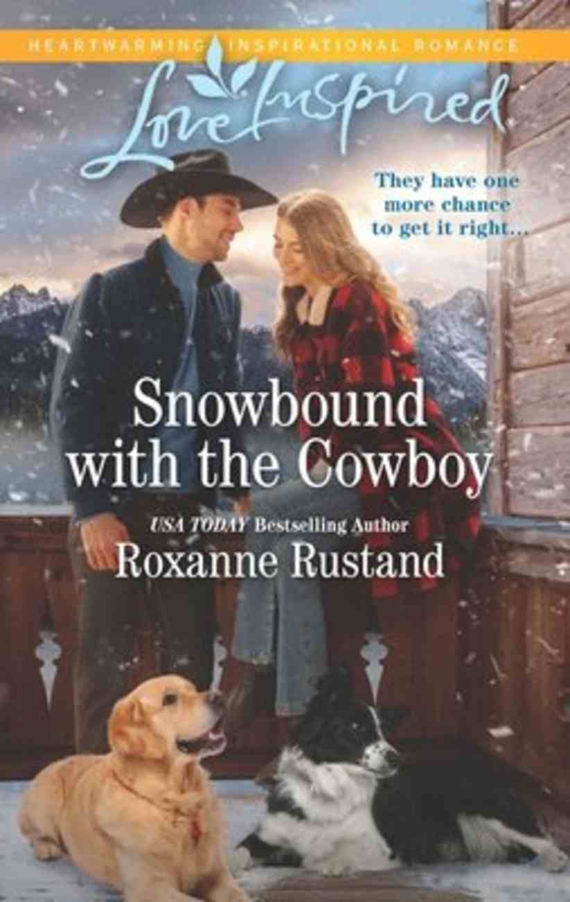 Snowbound With the Cowboy (Rocky Mountain Ranch) (Love Inspired Series) Mass Market