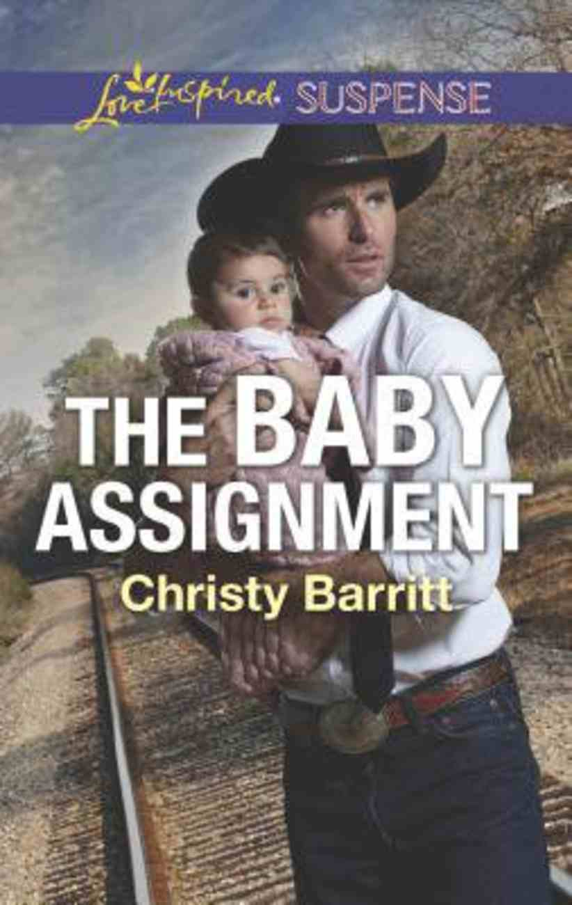 The Baby Assignment (The Baby Protectors) (Love Inspired Suspense Series) Mass Market