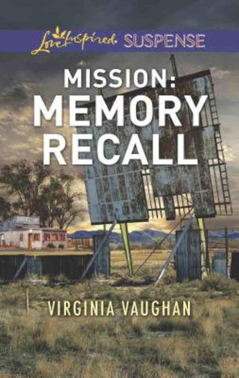 Mission: Memory Recall (Rangers Under Fire) (Love Inspired Suspense Series) Mass Market