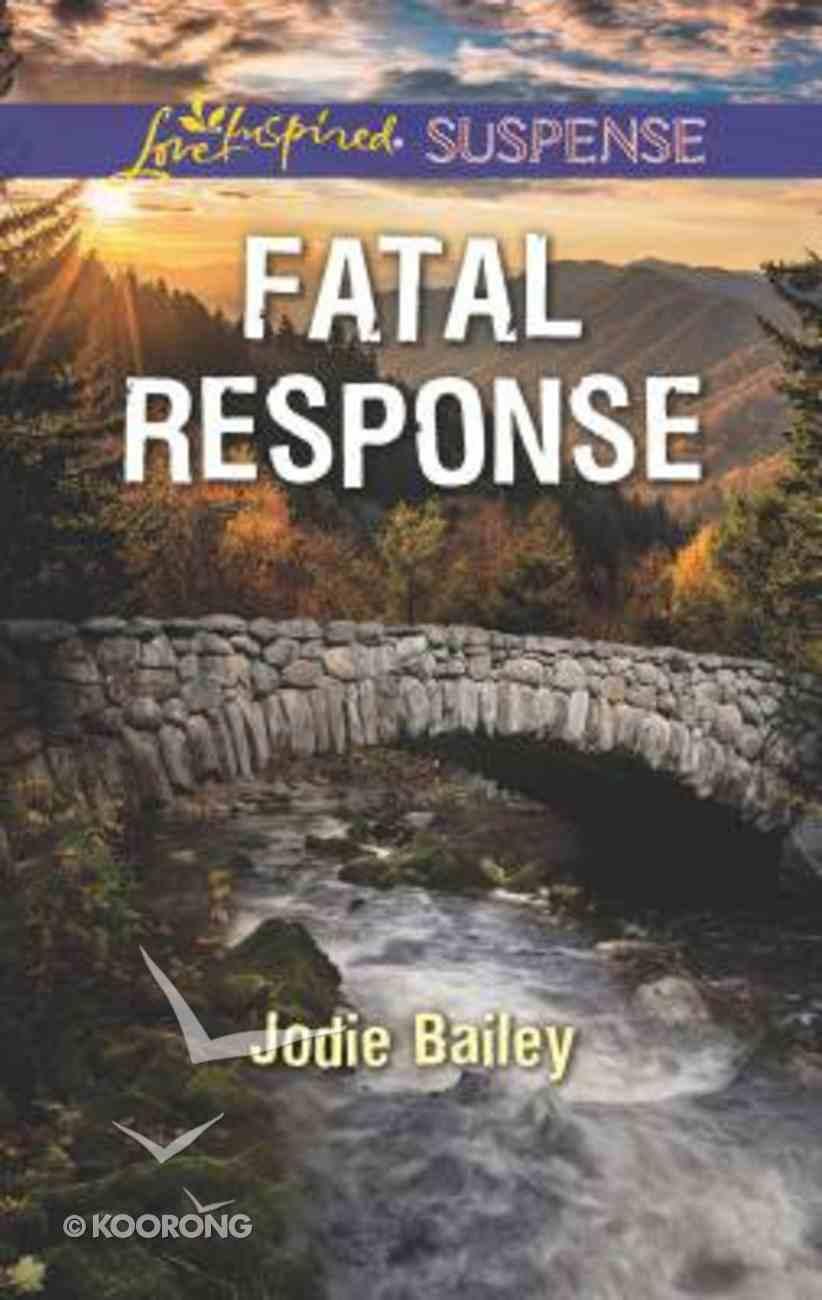 Fatal Response (Love Inspired Suspense Series) Mass Market