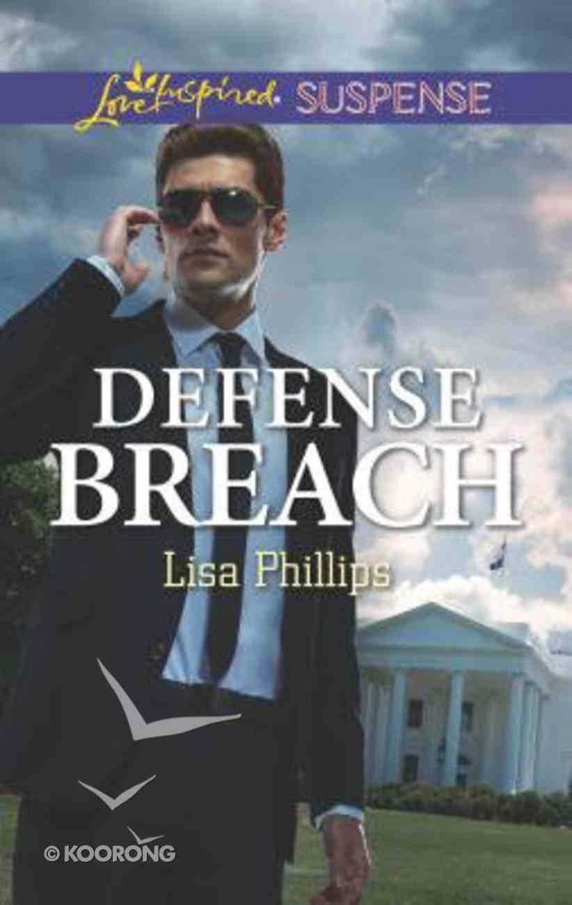 Defense Breach (Secret Service Agents) (Love Inspired Suspense Series) Mass Market