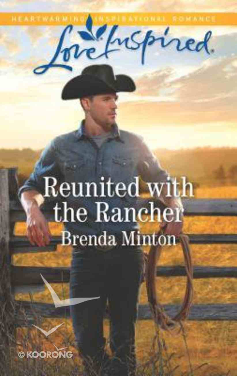 Reunited With the Rancher (Mercy Ranch) (Love Inspired Series) Mass Market