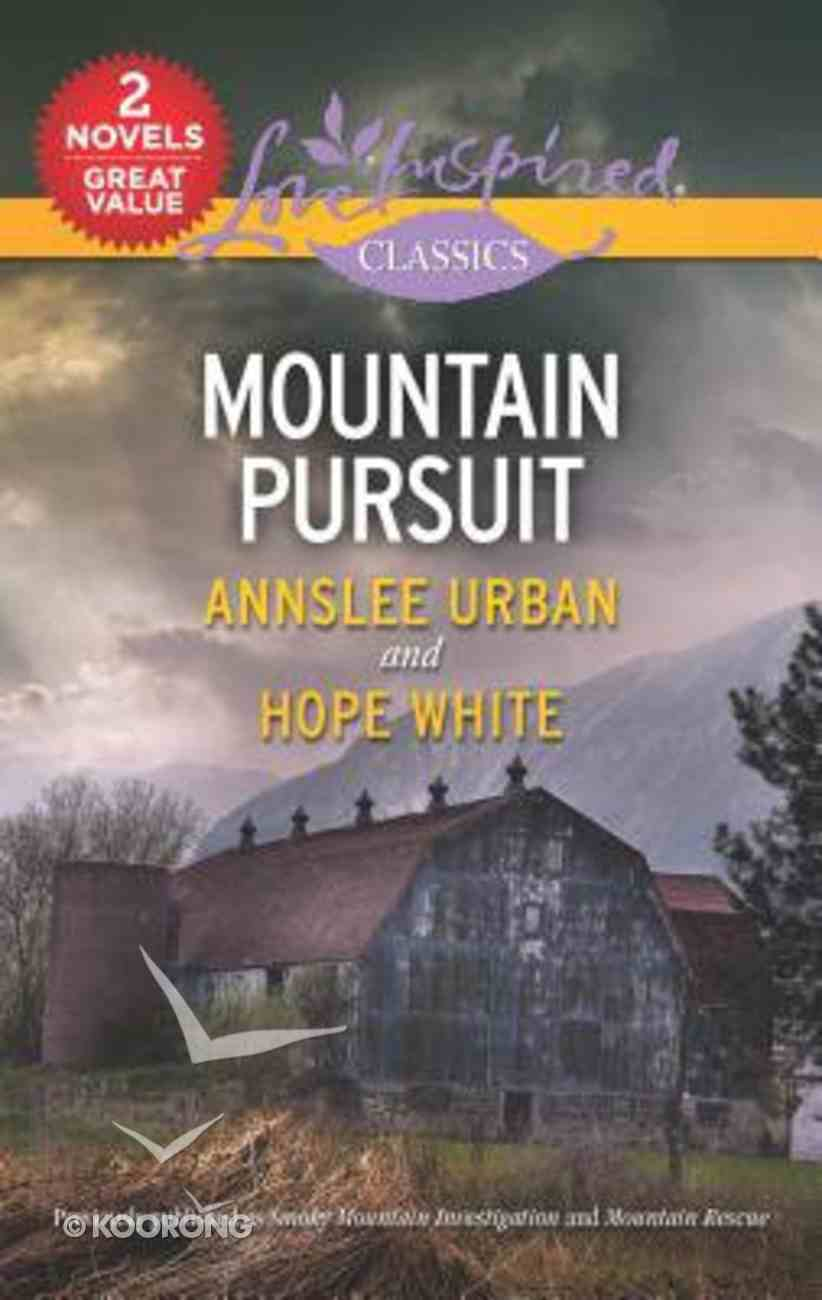 Mountain Pursuit: Smoky Mountain Investigation/Mountain Rescue (Love Inspired Suspense 2 Books In 1 Series) Mass Market