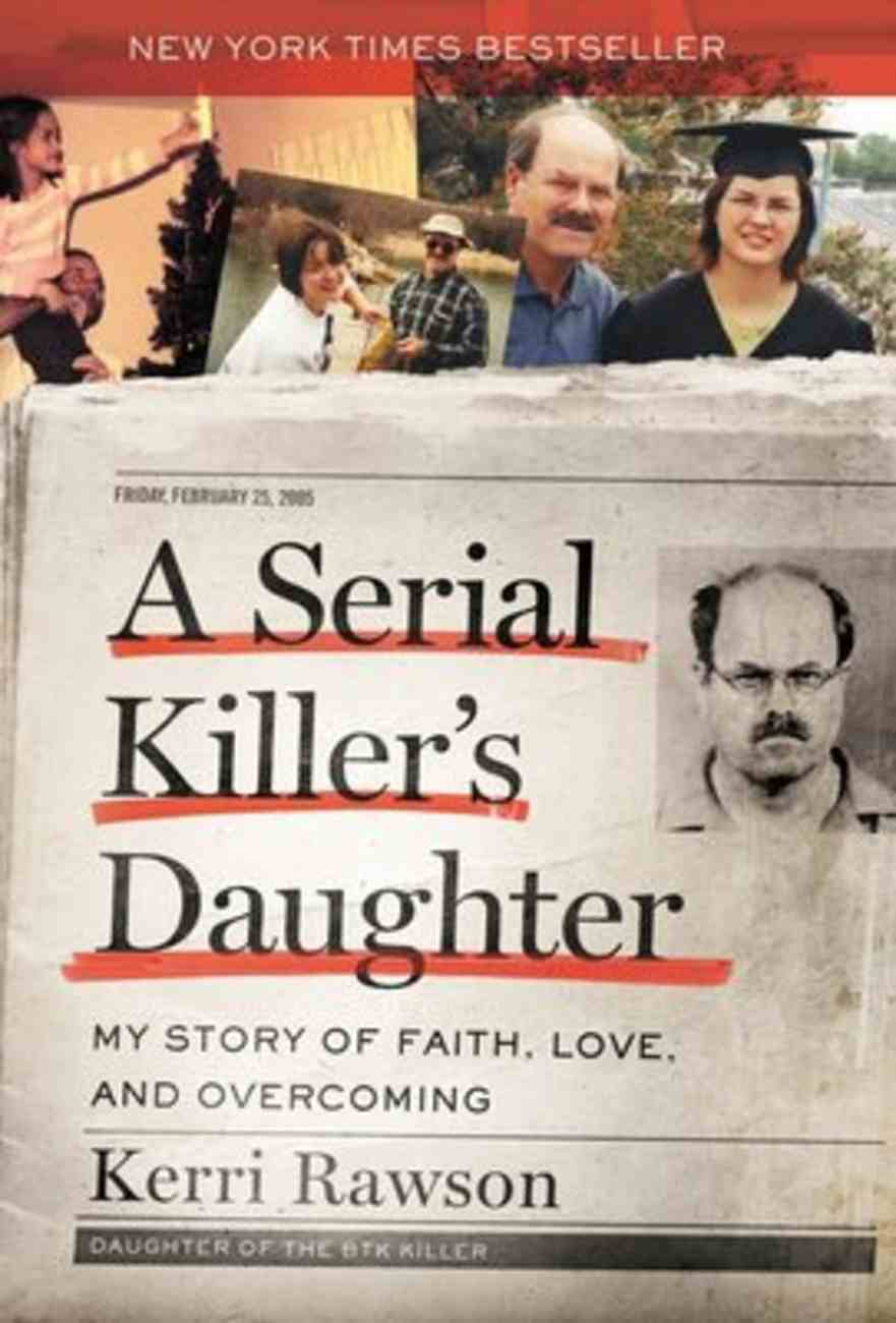 A Serial Killer's Daughter: My Story of Hope, Love and Overcoming Hardback