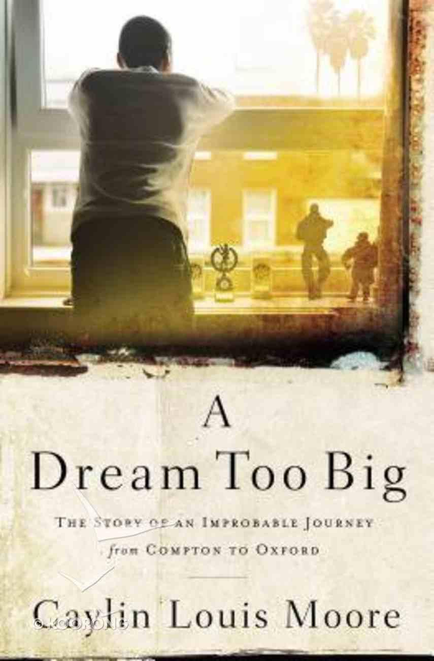 A Dream Too Big eBook