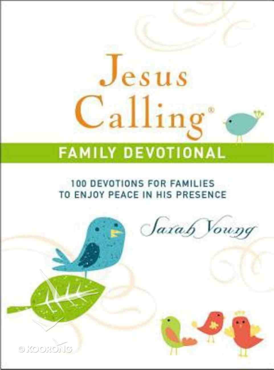 Jesus Calling Family Devotional: 100 Devotions For Families to Enjoy Peace in His Presence Hardback