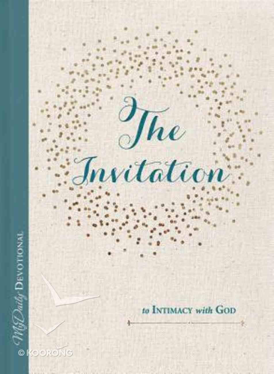 The Invitation to Intimacy With God Hardback