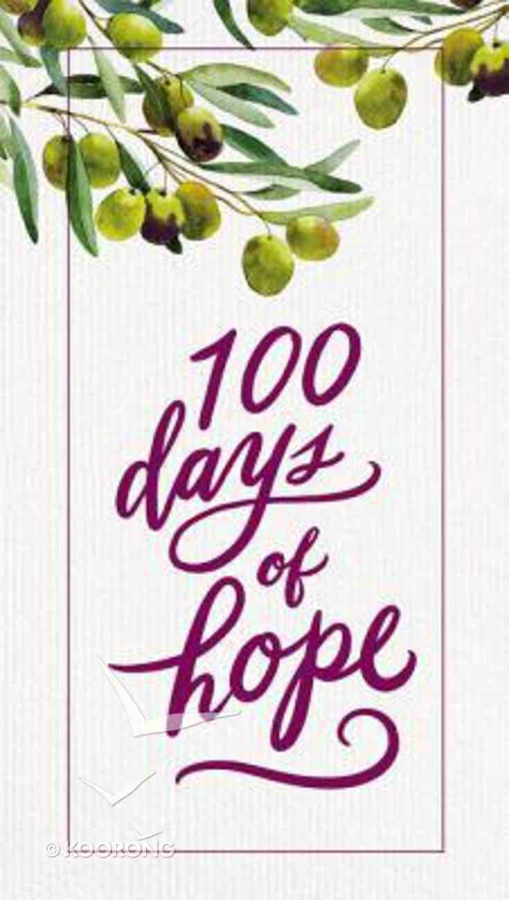 100 Days of Hope: 100 Scriptures, 100 Inspirational Readings, 100 Days of Journaling Hardback