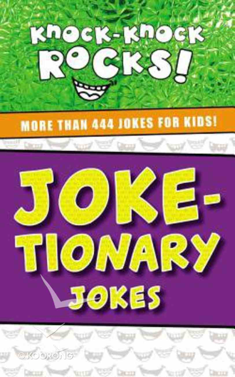 Joke-Tionary: More Than 444 Jokes For Kids (Knock-knock Rocks! Series) Paperback
