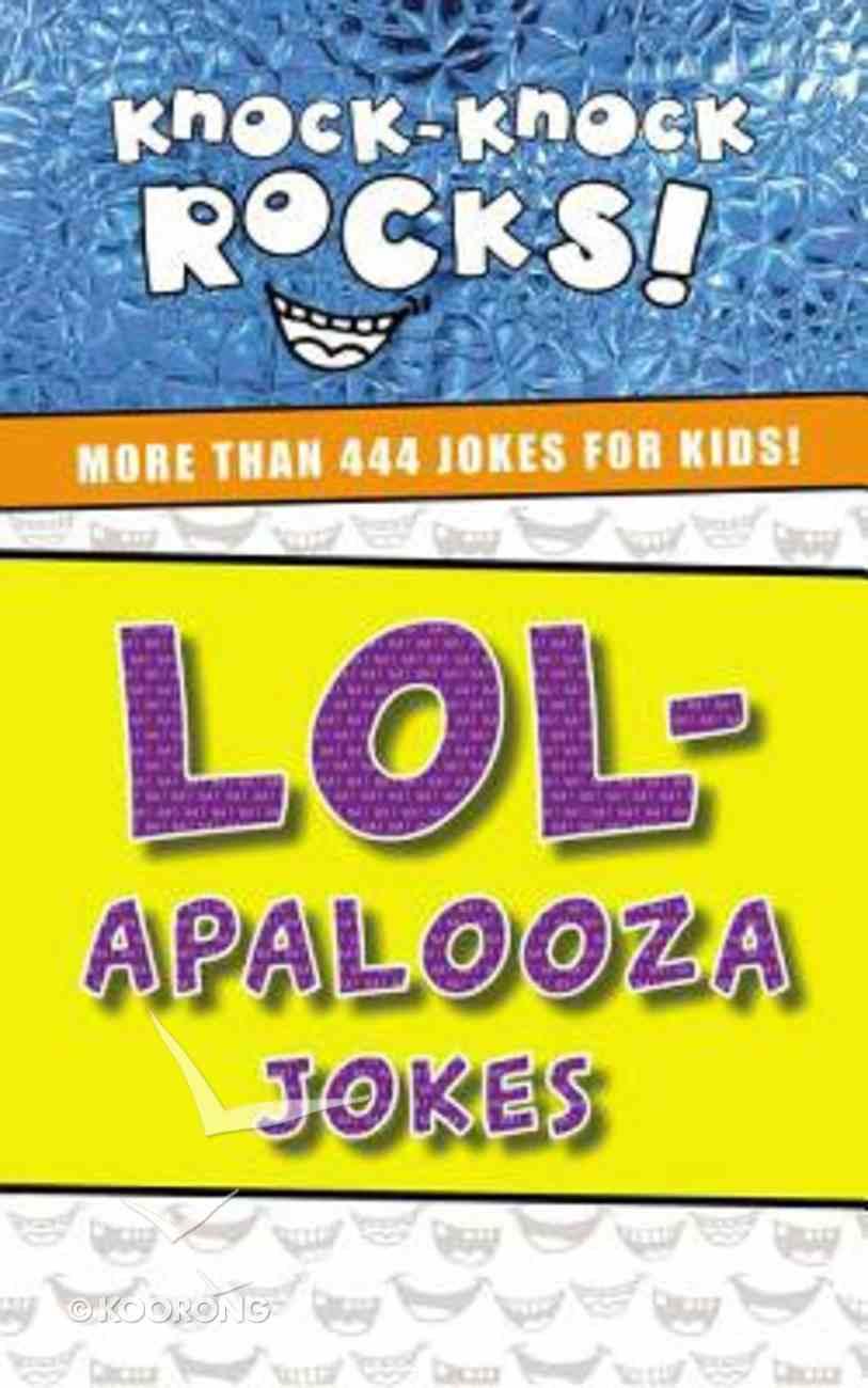 Lol-Apalooza: More Than 444 Jokes For Kids (Knock-knock Rocks! Series) Paperback