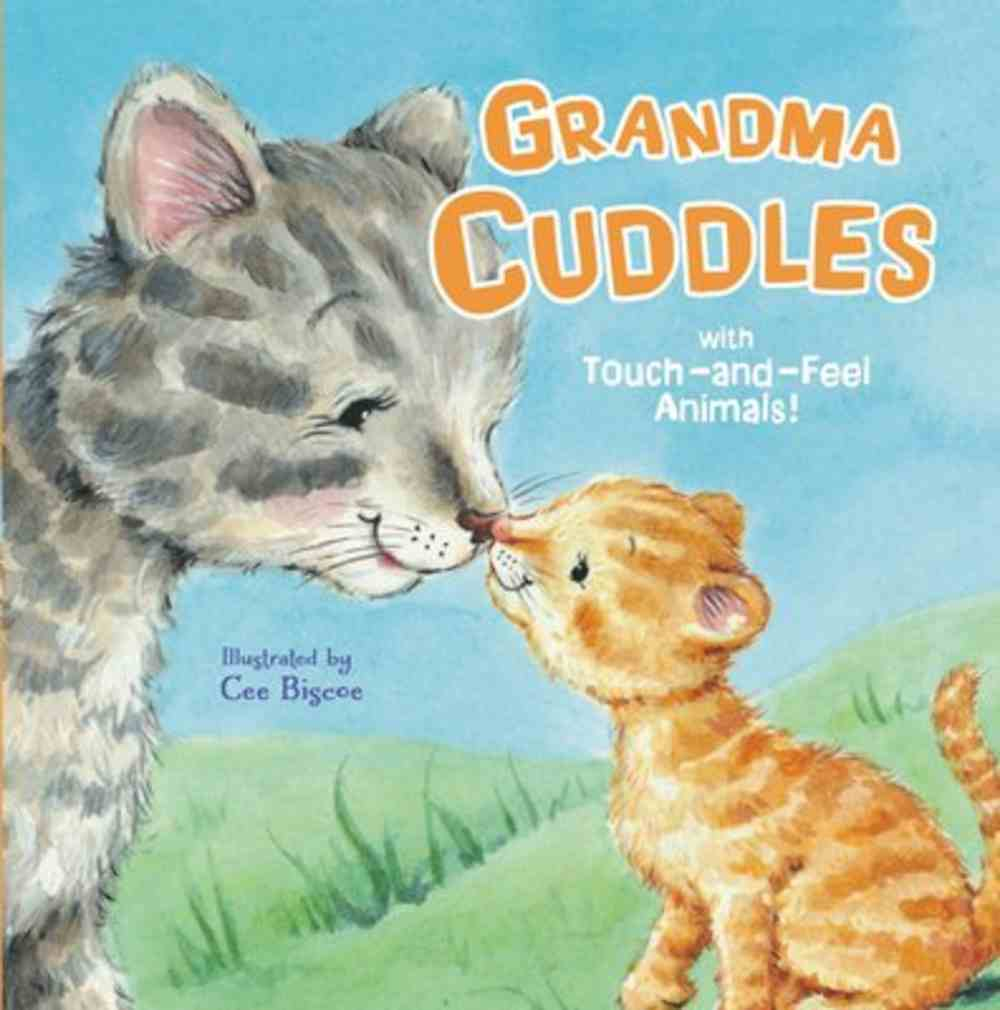 Grandma Cuddles: With Touch-And-Feel Animals! Board Book