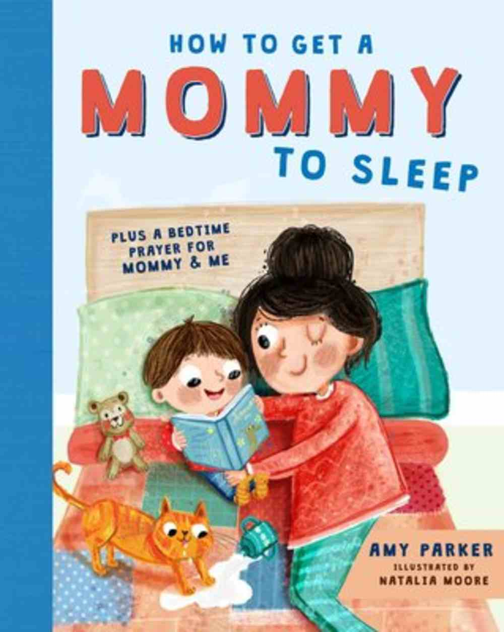 How to Get a Mommy to Sleep Hardback