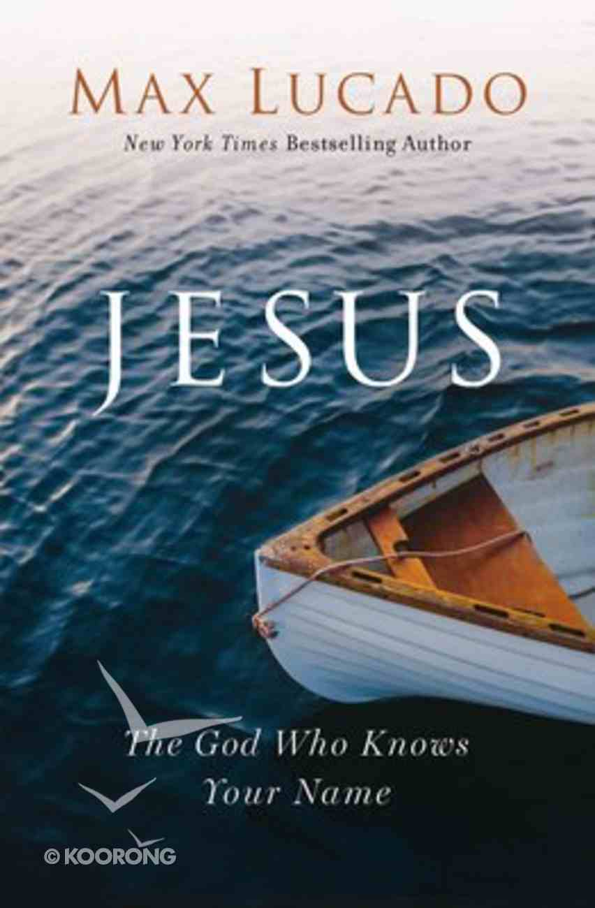 Jesus: The God Who Knows Your Name Hardback