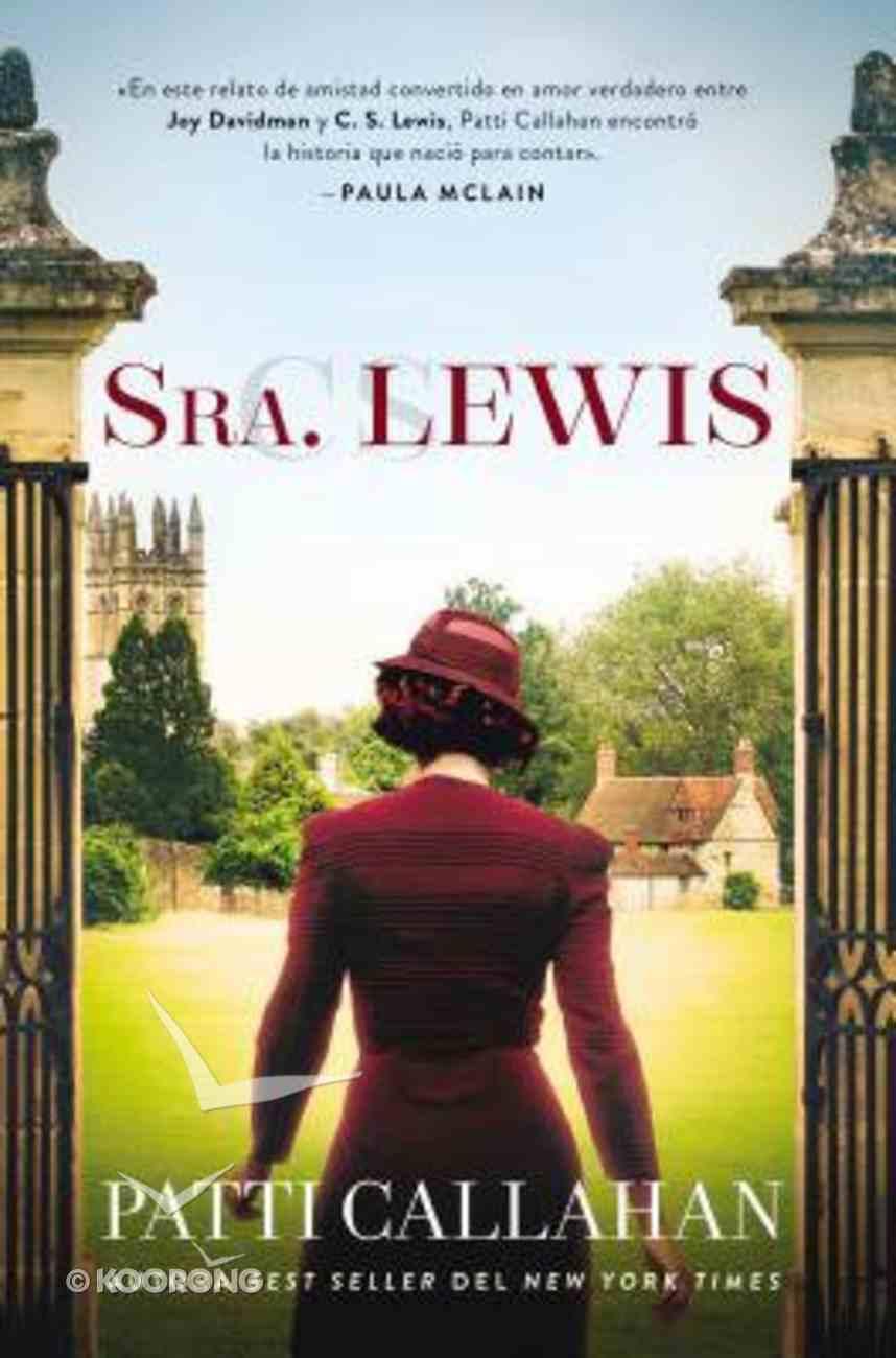 Sra. Lewis: La Improbable Historia De Amor Entre Joy Davidman Y C. S. Lewis Paperback