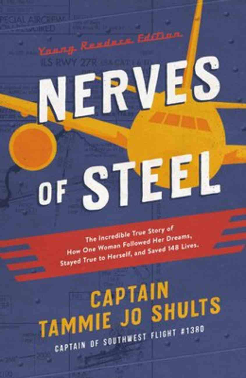 Nerves of Steel: The Incredible True Story of How One Woman Followed Her Dreams, Stayed True to Herself, and Saved 148 Lives (Young Readers Edition) Hardback