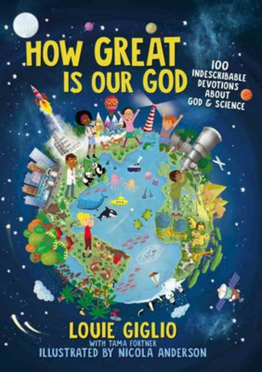 How Great is Our God: 100 Indescribable Devotions About God and Science Hardback