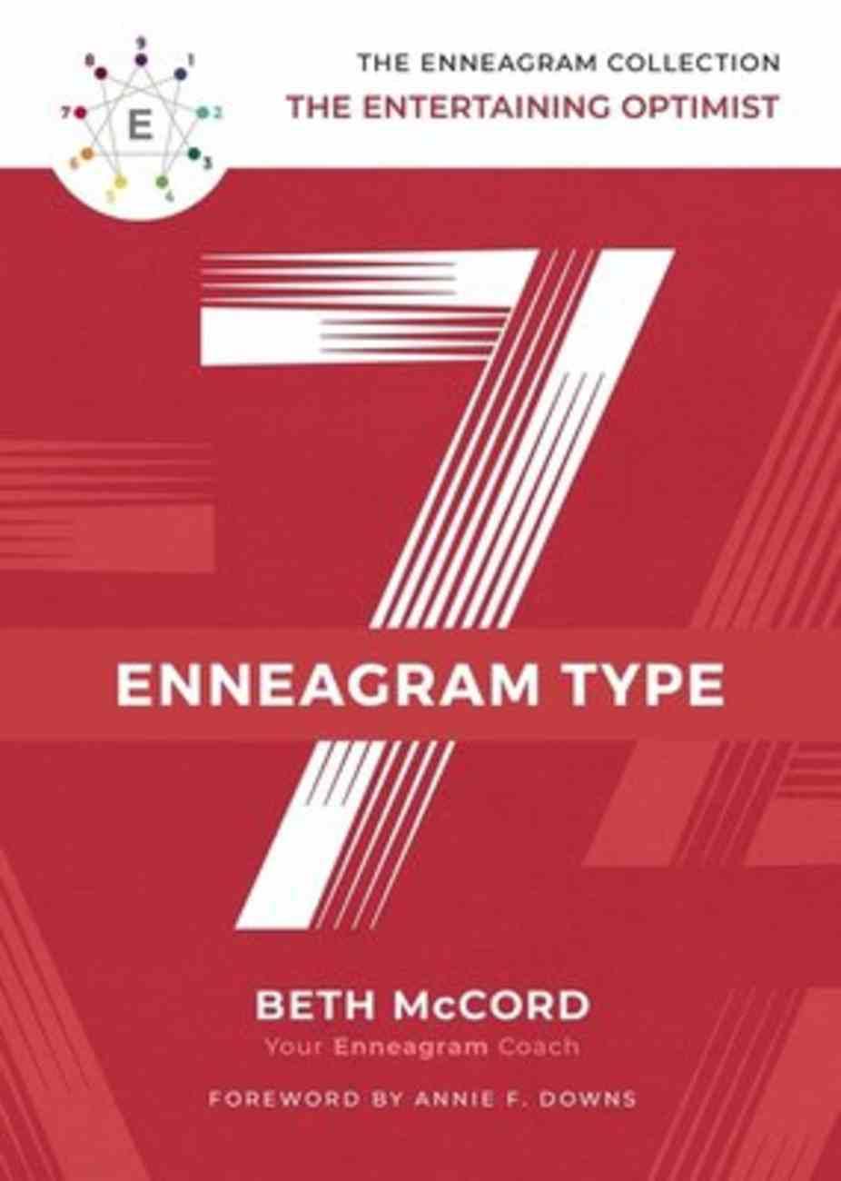 Enneagram Collection Type 7: The Entertaining Optimist (Enneagram Collection) Hardback