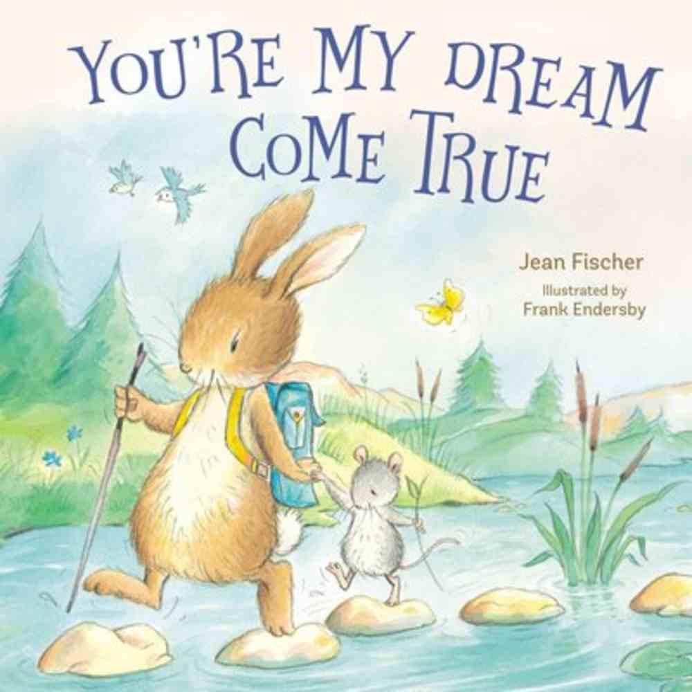 You're My Dream Come True Board Book