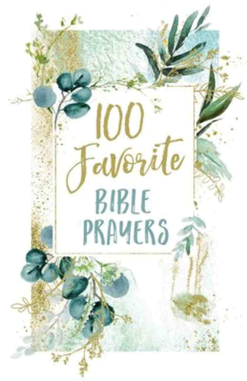 100 Favorite Bible Prayers Hardback